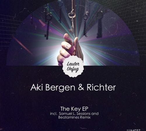 LUM037 Aki Bergen & Richter – The Key EP