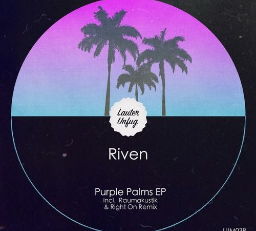LUM038 Riven – Purple Palms EP