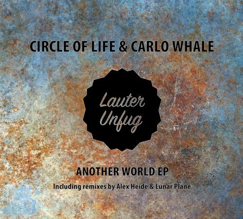 LUM041 Circle of Life & Carlo Whale  – Another World EP